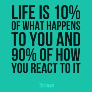 3291296-life-is-10-what-happens-90-how-you-react